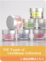 VIP Touch of Caribbean Collection